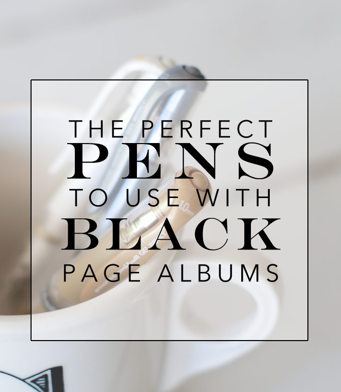 Metallic pens and pencils are perfect for black page albums