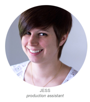 Jess | Production Assistant