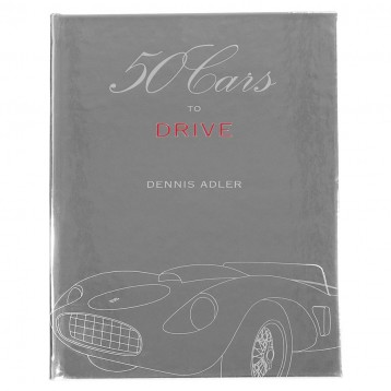 50 Cars to Drive by Dennis Adler