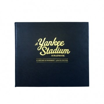 Yankee Stadium Scrapbook: A Lifetime of Memories - by David Fisher